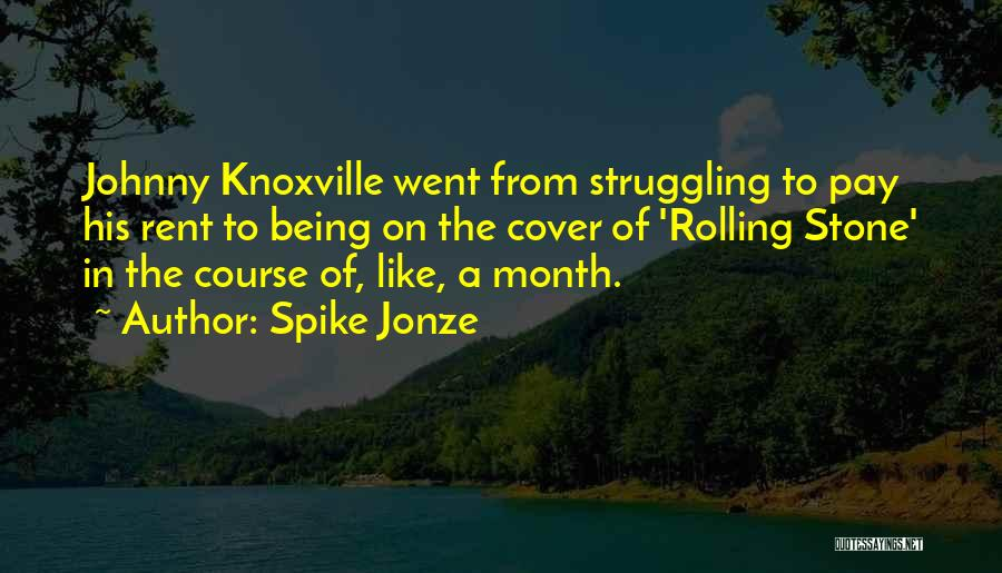 Knoxville Quotes By Spike Jonze