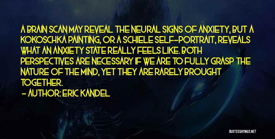 Kokoschka Quotes By Eric Kandel