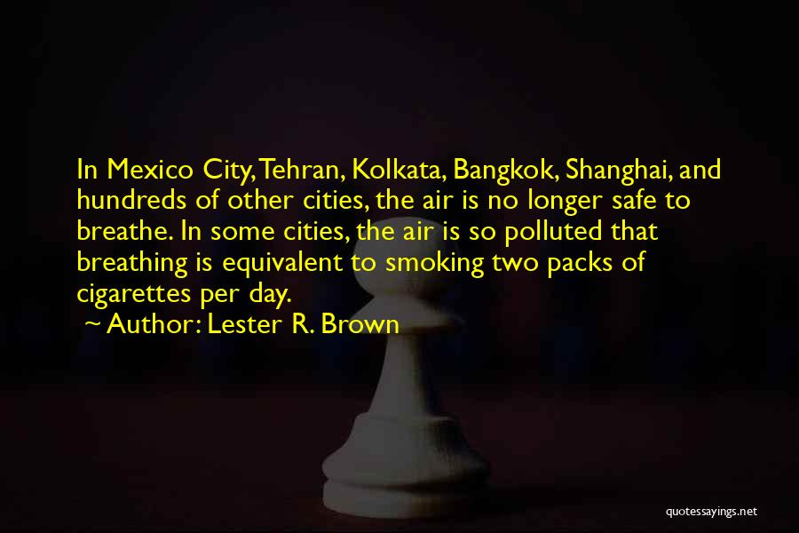 Kolkata Quotes By Lester R. Brown