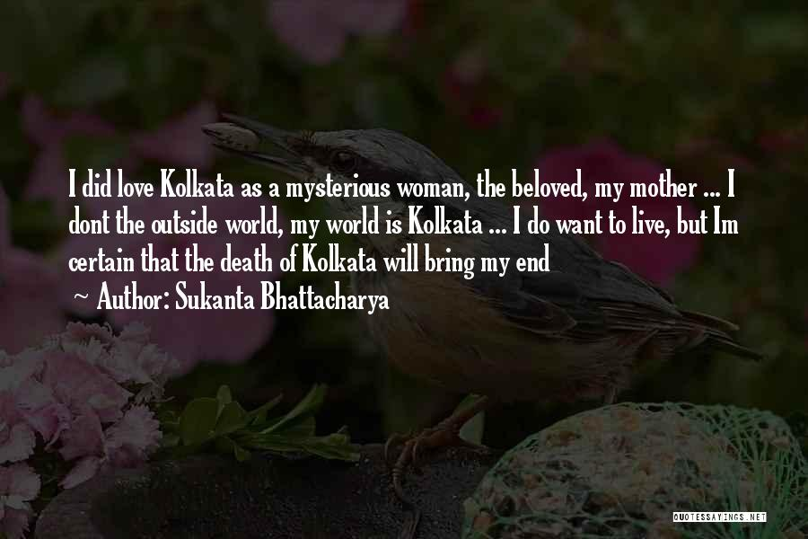 Kolkata Quotes By Sukanta Bhattacharya