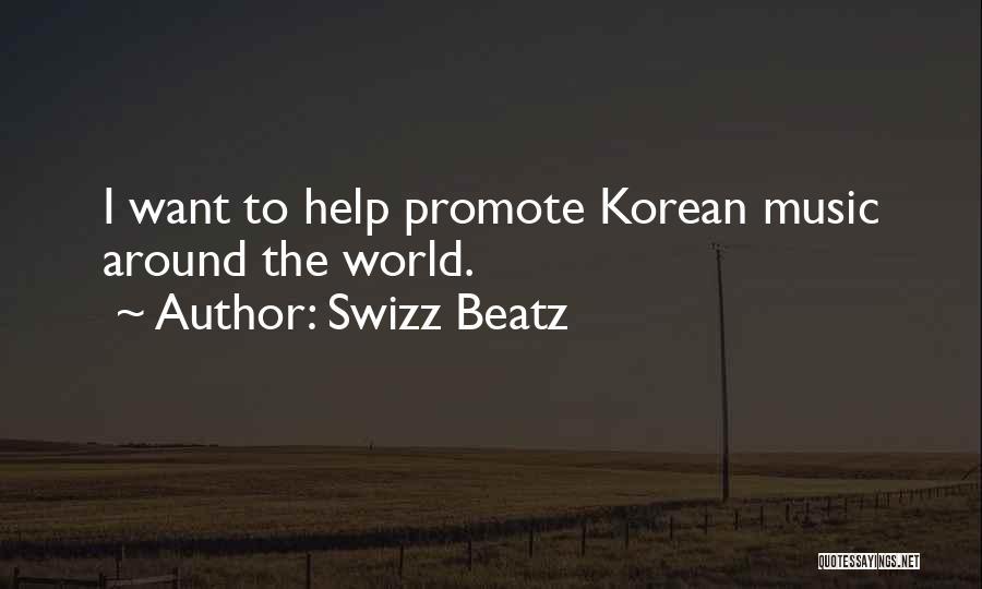 Korean Music Quotes By Swizz Beatz