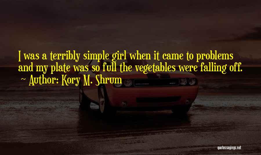 Kory M. Shrum Quotes 422661