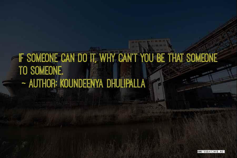 Koundeenya Dhulipalla Quotes 1757183