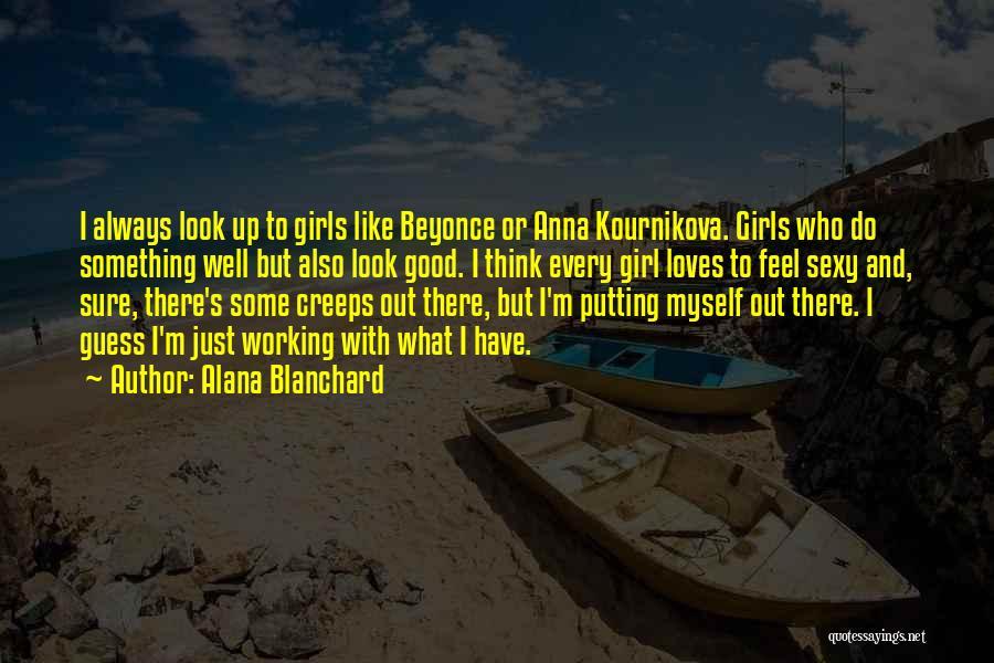 Kournikova Quotes By Alana Blanchard