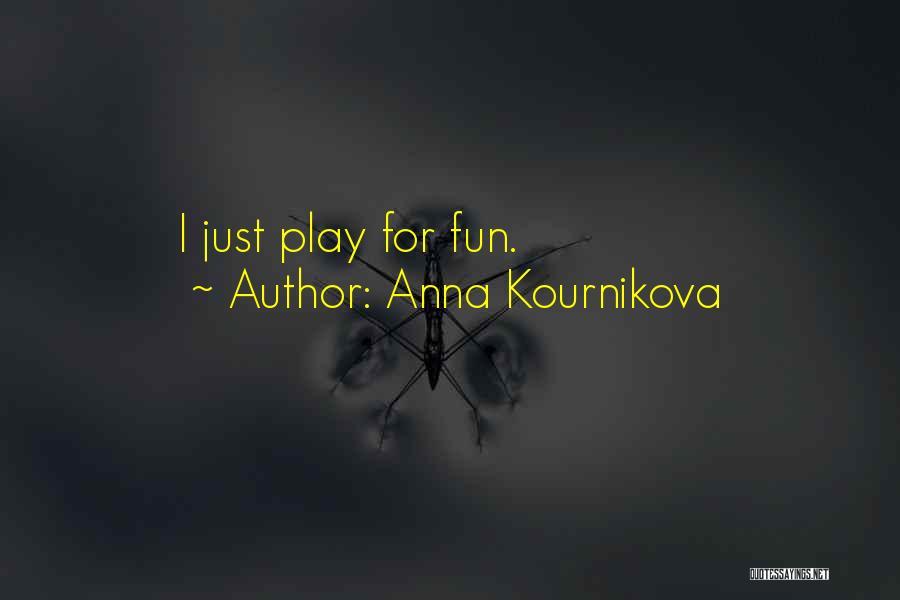 Kournikova Quotes By Anna Kournikova
