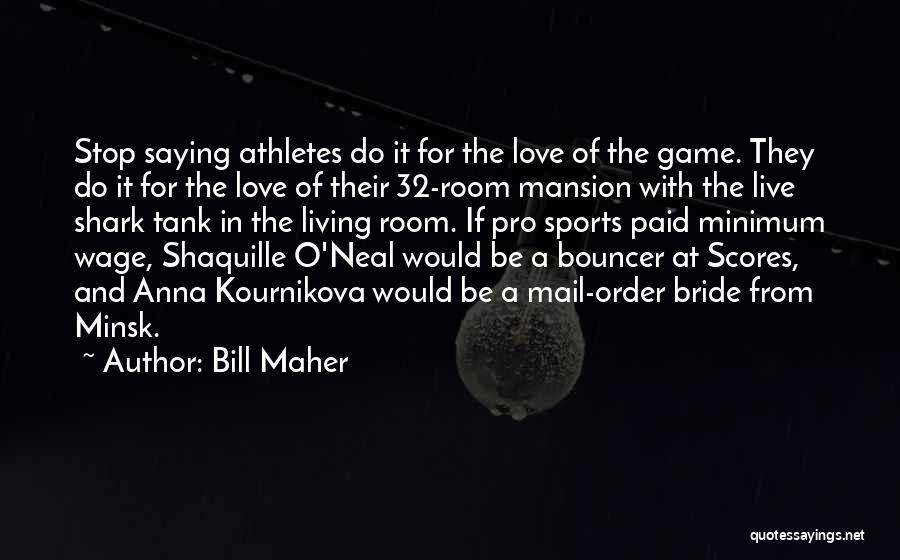 Kournikova Quotes By Bill Maher