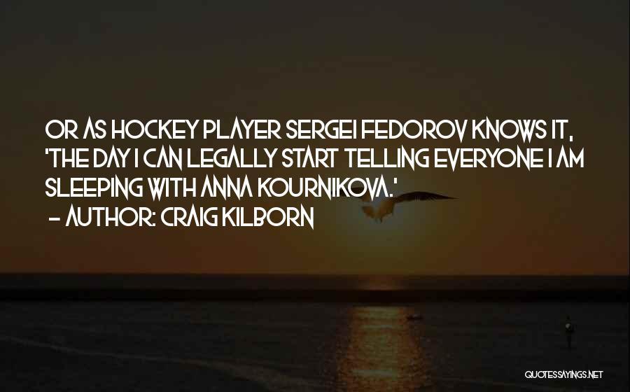 Kournikova Quotes By Craig Kilborn