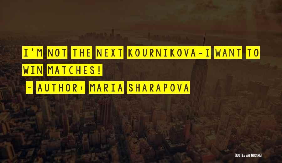 Kournikova Quotes By Maria Sharapova