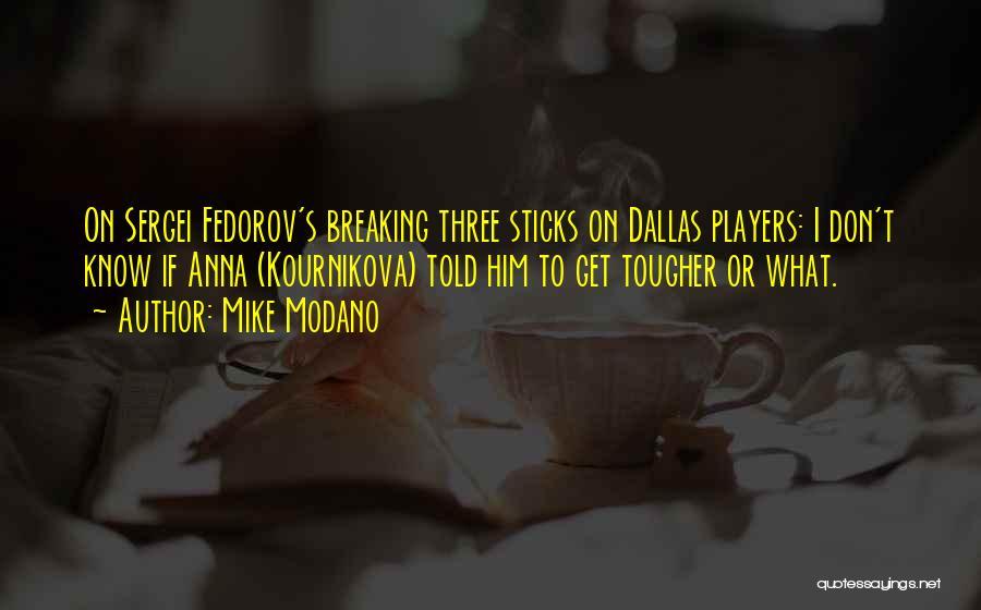 Kournikova Quotes By Mike Modano