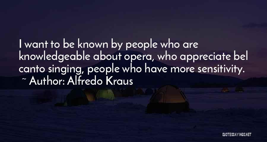Kraus Quotes By Alfredo Kraus
