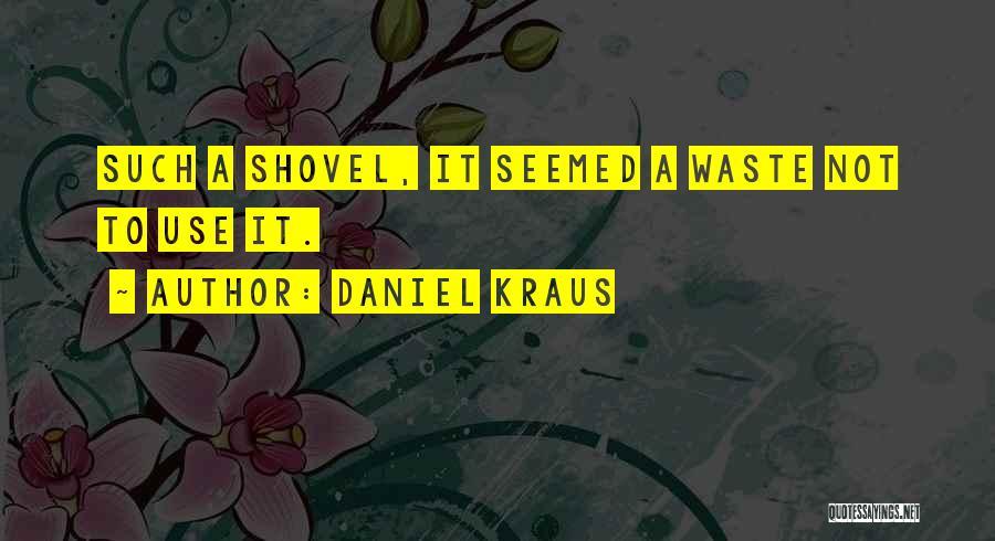 Kraus Quotes By Daniel Kraus