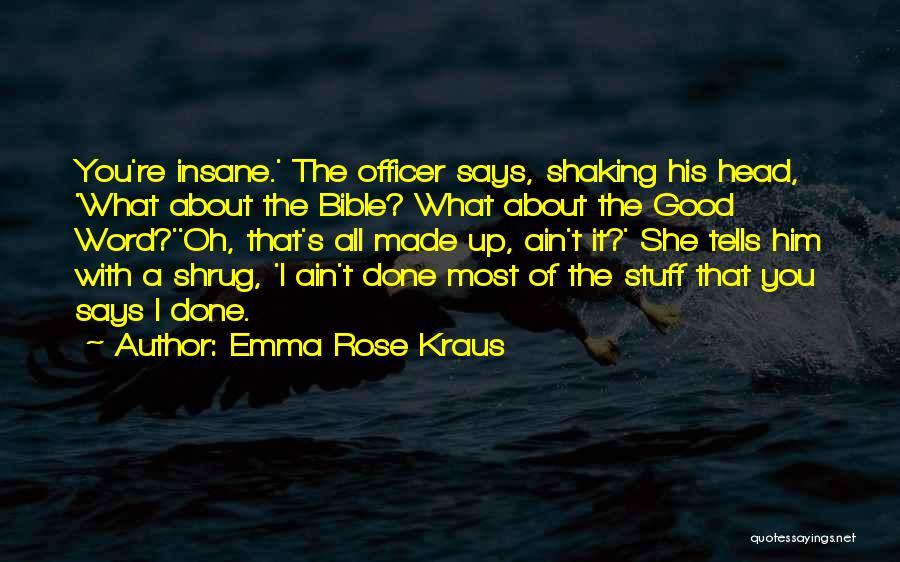 Kraus Quotes By Emma Rose Kraus