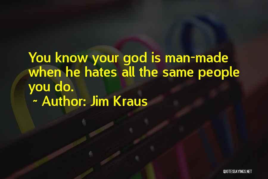 Kraus Quotes By Jim Kraus