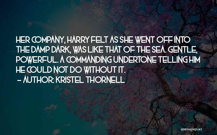 Kristel Thornell Quotes 766423
