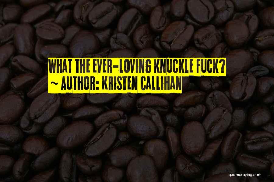 Kristen Callihan Quotes 1425318