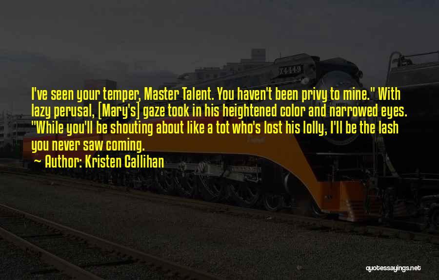 Kristen Callihan Quotes 1604334