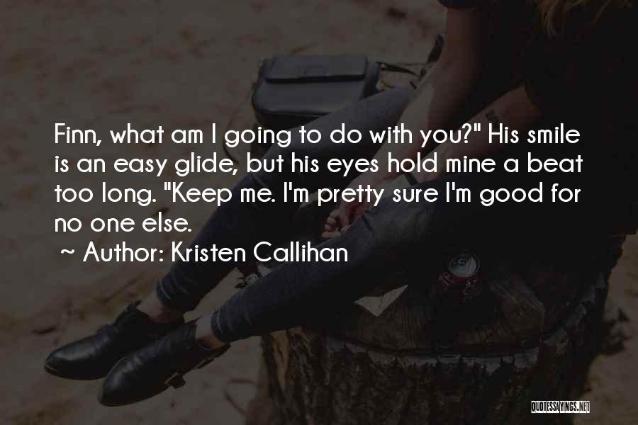 Kristen Callihan Quotes 2228069