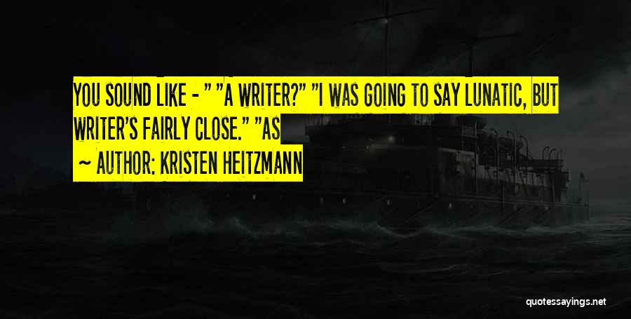 Kristen Heitzmann Quotes 2092339