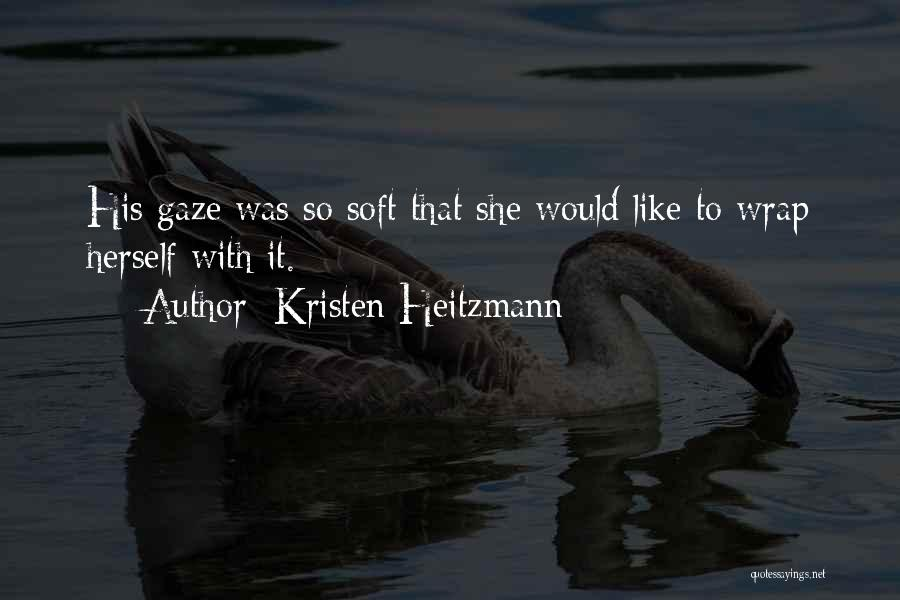 Kristen Heitzmann Quotes 2239422