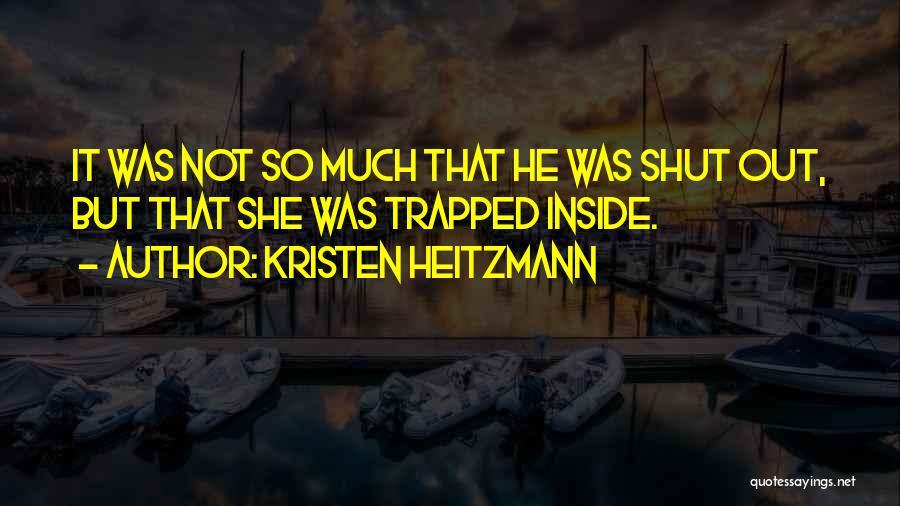 Kristen Heitzmann Quotes 932999
