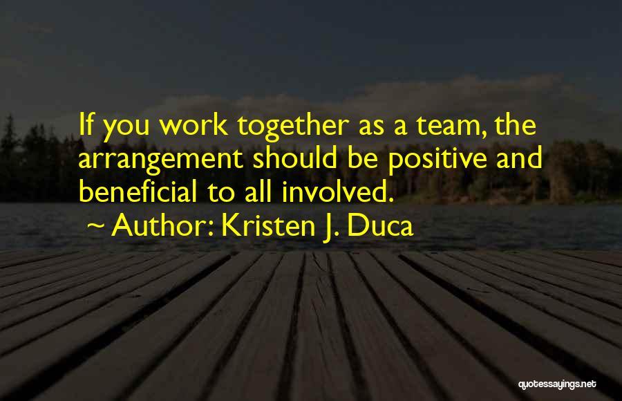Kristen J. Duca Quotes 758167