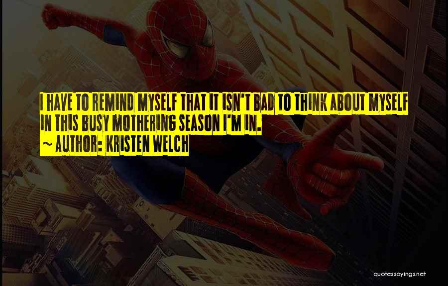 Kristen Welch Quotes 1265366