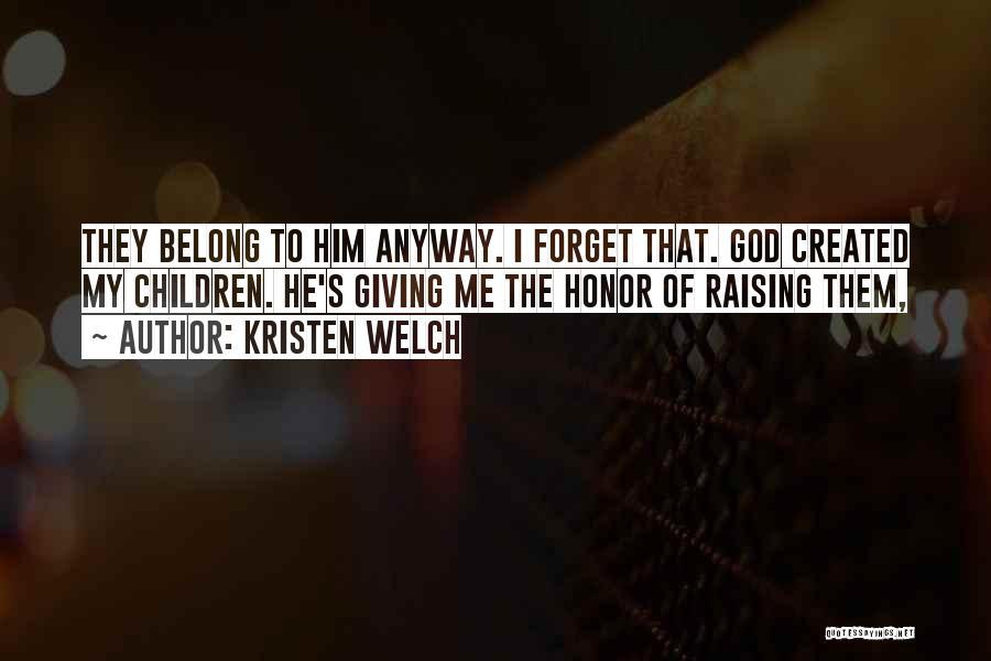 Kristen Welch Quotes 164887