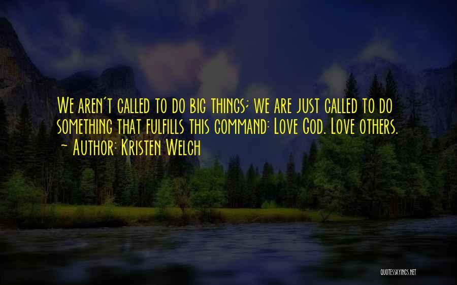 Kristen Welch Quotes 1824518
