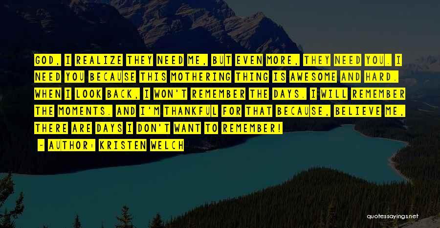 Kristen Welch Quotes 228214