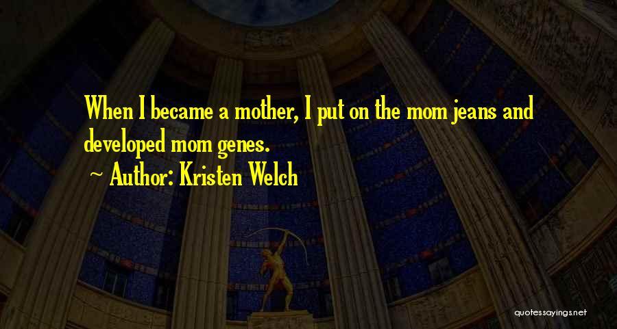 Kristen Welch Quotes 471960