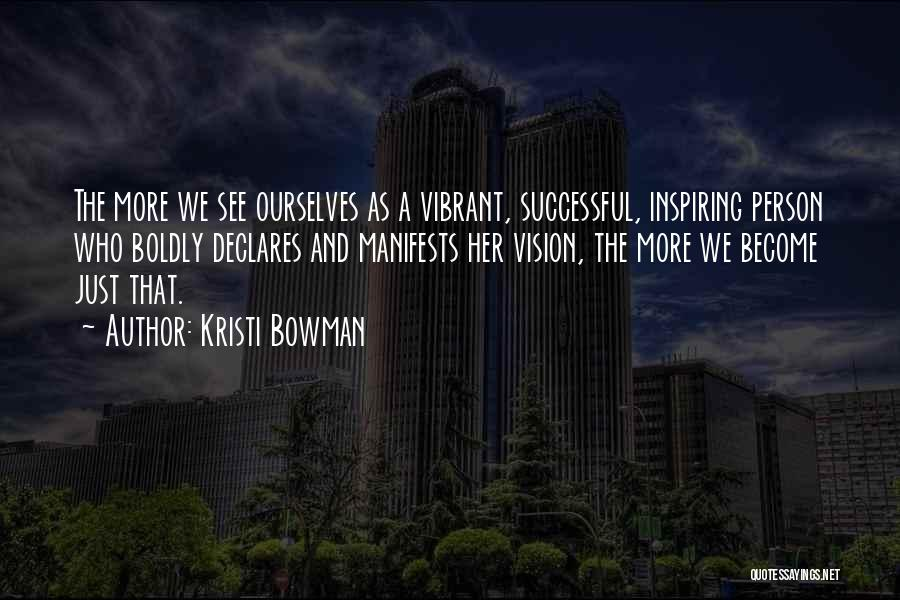 Kristi Bowman Quotes 1601972