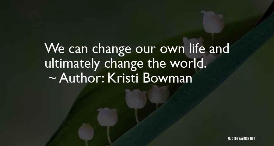 Kristi Bowman Quotes 2134306