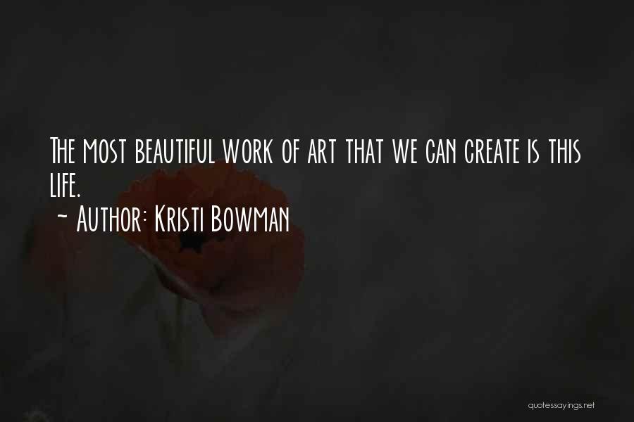Kristi Bowman Quotes 2247458