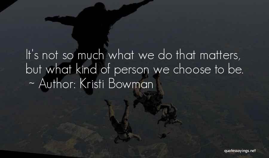 Kristi Bowman Quotes 524702