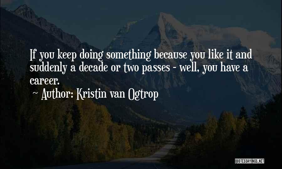 Kristin Van Ogtrop Quotes 1773570
