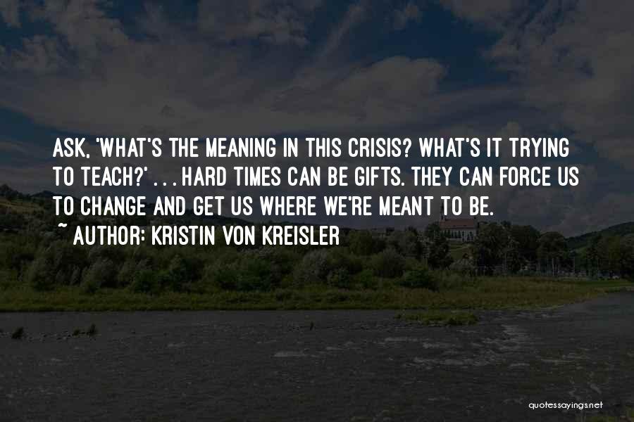 Kristin Von Kreisler Quotes 1490644