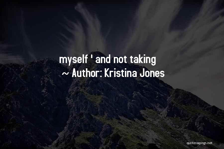 Kristina Jones Quotes 1290778