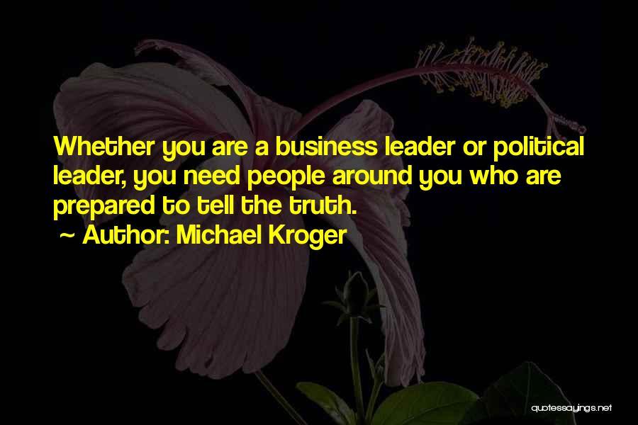 Kroger Quotes By Michael Kroger