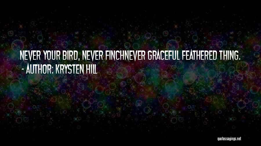 Krysten Hill Quotes 1161778