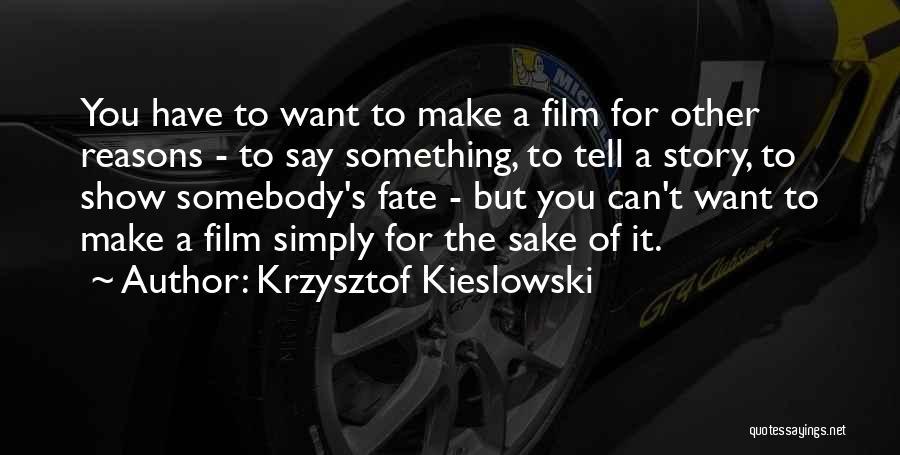 Krzysztof Kieslowski Quotes 1103256