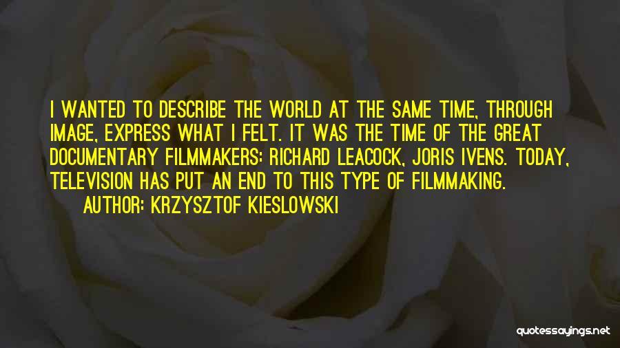Krzysztof Kieslowski Quotes 1904489