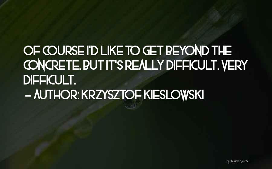Krzysztof Kieslowski Quotes 252550