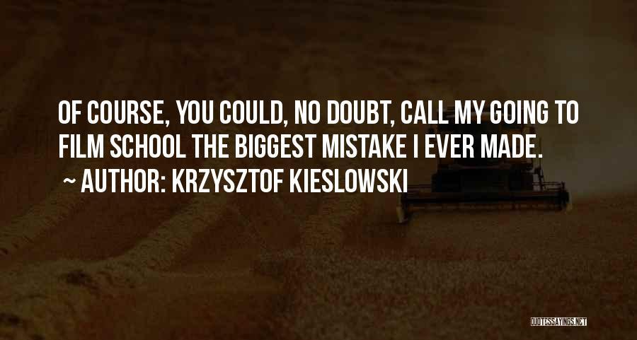Krzysztof Kieslowski Quotes 285750