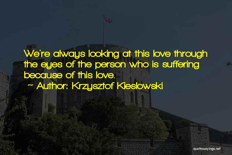 Krzysztof Kieslowski Quotes 888463