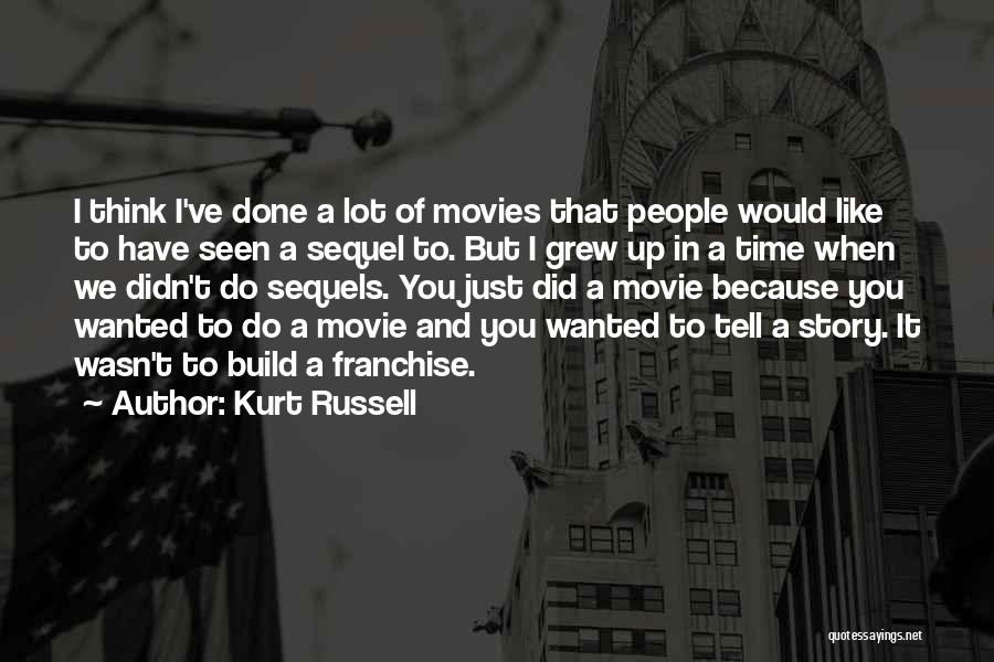Kurt Russell Movie Quotes By Kurt Russell