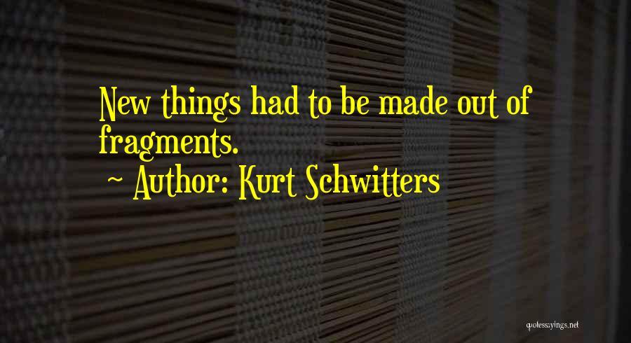 Kurt Schwitters Quotes 2215784