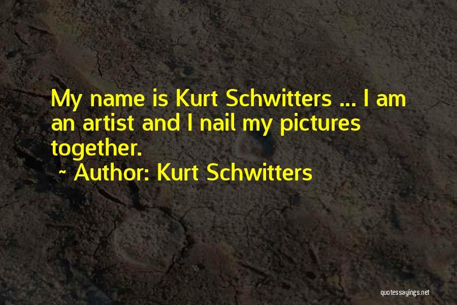 Kurt Schwitters Quotes 840450