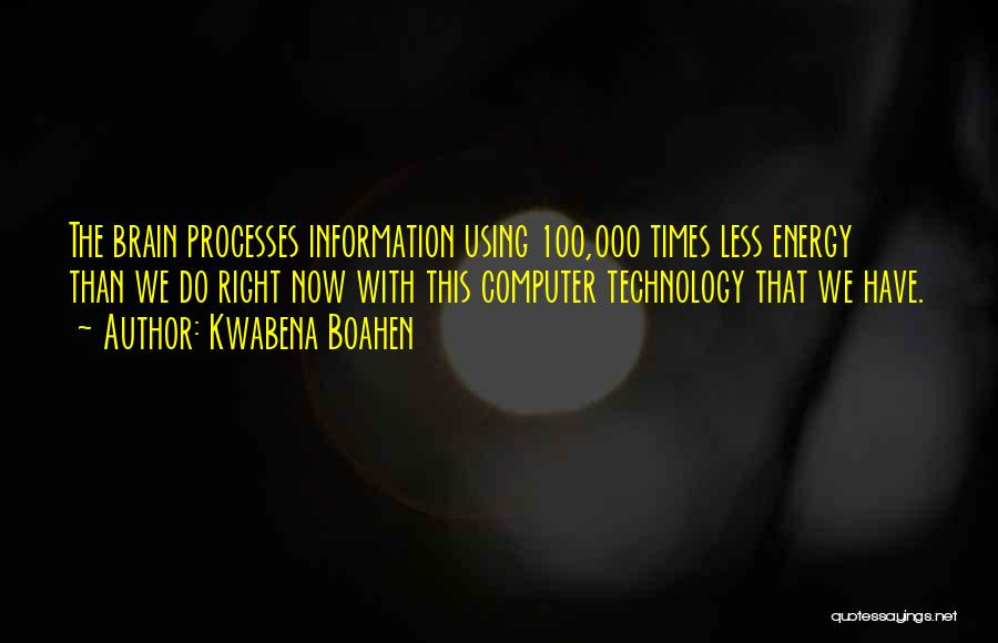 Kwabena Boahen Quotes 80989