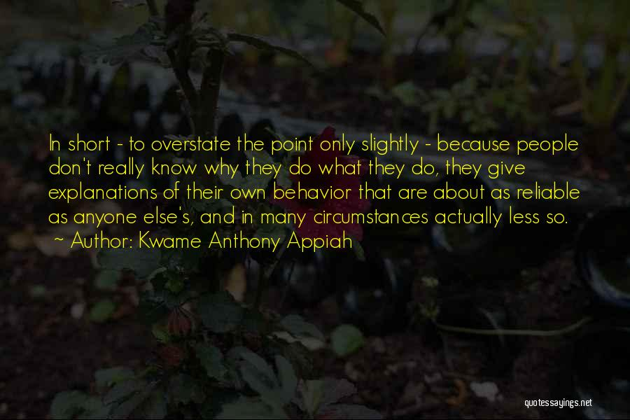 Kwame Appiah Quotes By Kwame Anthony Appiah