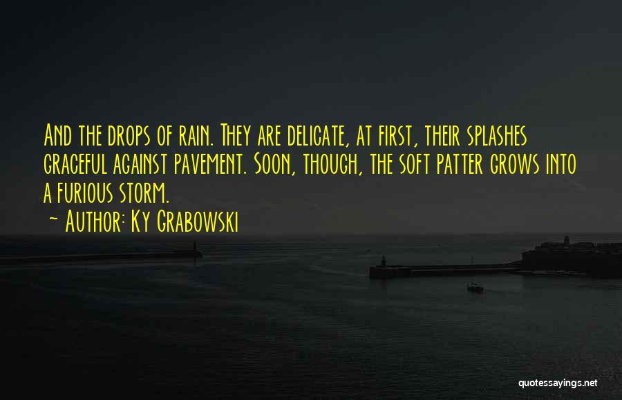 Ky Grabowski Quotes 1255753